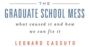 The Graduate School Mess by Leonard Cassuto