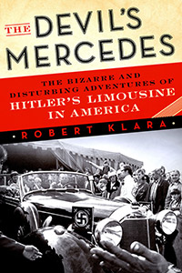 """The cover of the book """"The Devil's Mercedes: The Bizarre and Disturbing Adventures of Hitler's Limousine in America"""""""