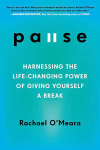 "Cover image of ""The Pause: Harnessing the Life-Changing Power of Giving Yourself a Break"" by Fordham alumna Rachael O'Meara"