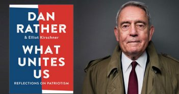 Composite image of Dan Rather and his new book What Unites Us
