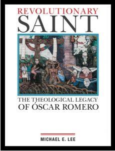 RevolutionarySaint: The Theological Legacy of Óscar Romero (Orbis, 2018).