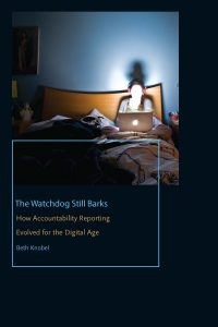 Watchdog Still Barks: How Accountability Reporting Evolved for the Digital Age