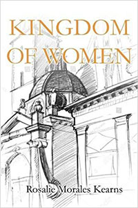Cover image of the novel Kingdom of Women by Rosalie Morales Kearns