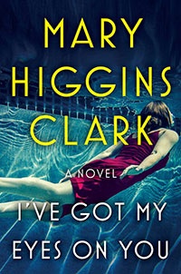 Cover image of Mary Higgins Clark's novel I've Got My Eyes on You