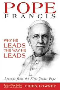 "Cover image of the book ""Pope Francis: Why He Leads the Way He Leads"" by Chris Lowney"