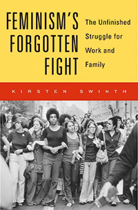Cover image of Feminism's Forgotten Fight by Kirsten Swinth