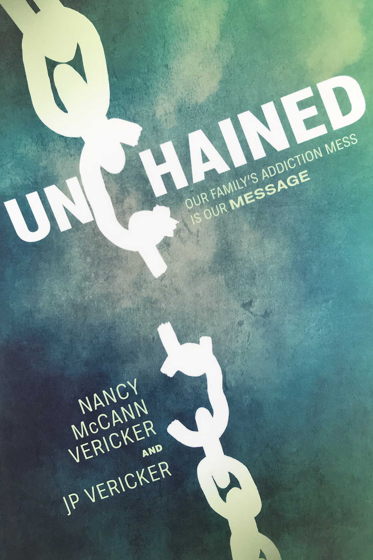 The cover of Nancy and J.P. Vericker's book, Unchained