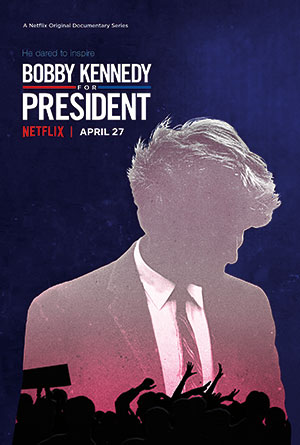 Promotional poster for the four-part Netflix documentary Bobby Kennedy for President