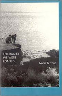 "An image of the cover of ""The Bodies We Were Loaned,"" a collection of poems by Fordham alumna Maria Terrone"