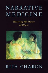 The cover image of Dr. Rita Charon's 2006 book, Narrative Medicine: Honoring the Stories of Illness