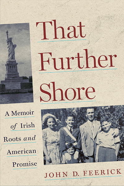 "An image of the cover of John Feerick's book ""That Further Shore: A Memoir of Irish Roots and American Promise"" features two black-and-white images: a snapshot of a young Feerick with his brother and parents and a photo of the Statue of Liberty"