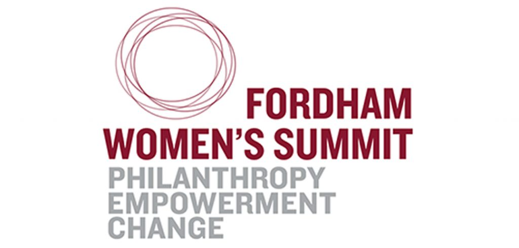 Fordham women's summit. Philanthropy, empowerment, change