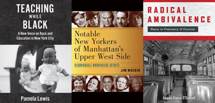 The covers of Teaching While Black, Notable New Yorkers, and Radical Ambivalence