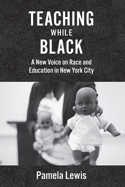 The cover of Teaching While Black, by Pamela Lewis
