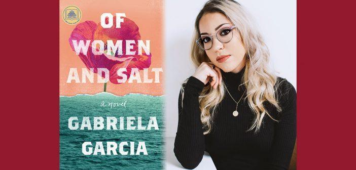 Gabriela Garcia and Of Women and Salt book