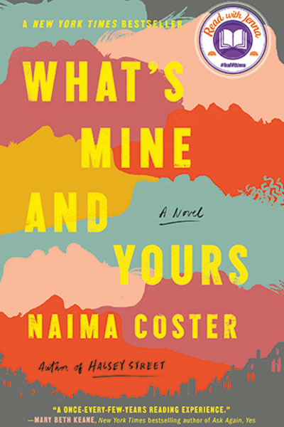 """The cover of the novel """"What's Mine and Yours"""" by Fordham graduate Naima Coster"""